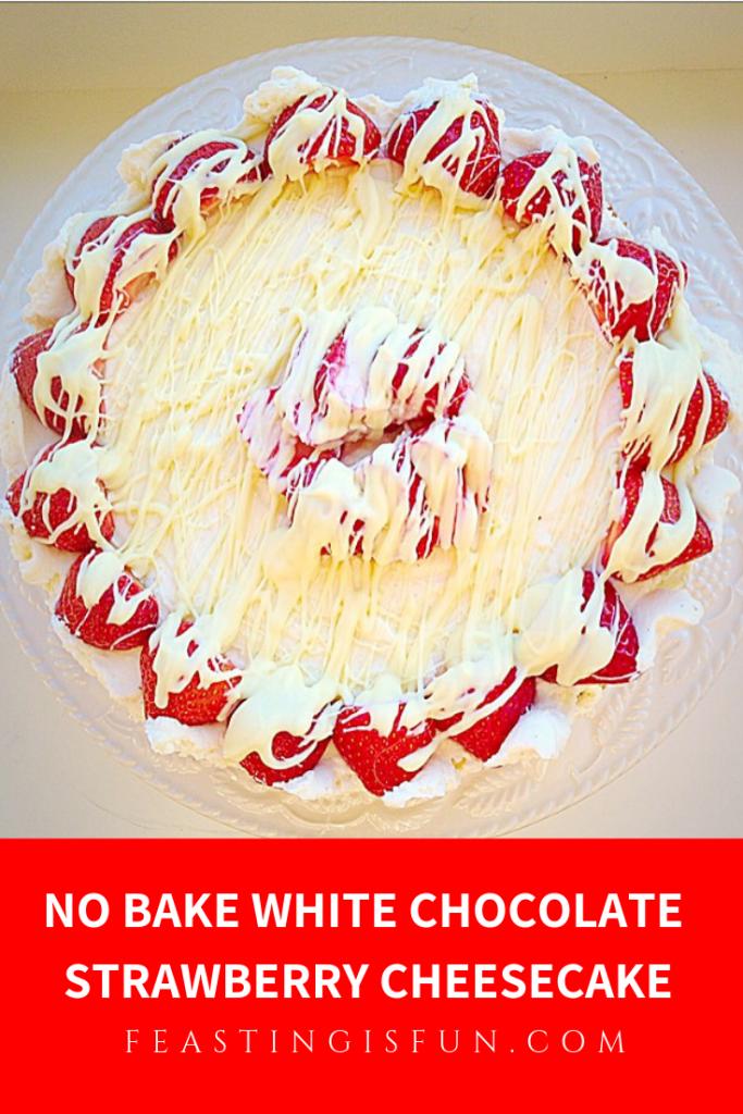 FF No Bake White Chocolate Strawberry Cheesecake